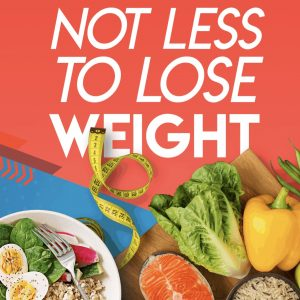 eat more not less